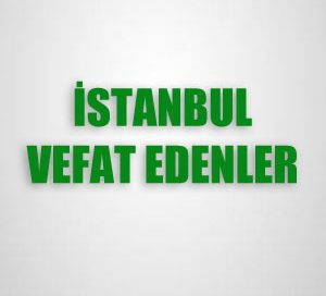 istanbul vefat