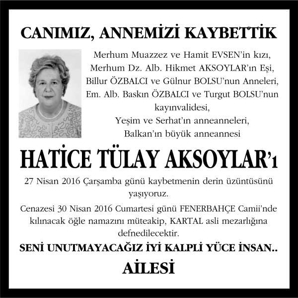 Hatice Tülay Aksoylar Hürriyet Gazetesi Vefat ilanı