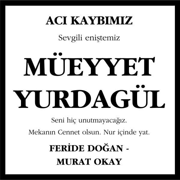 Müeyyet Yurdagül Hürriyet Gazetesi Vefat ilanı