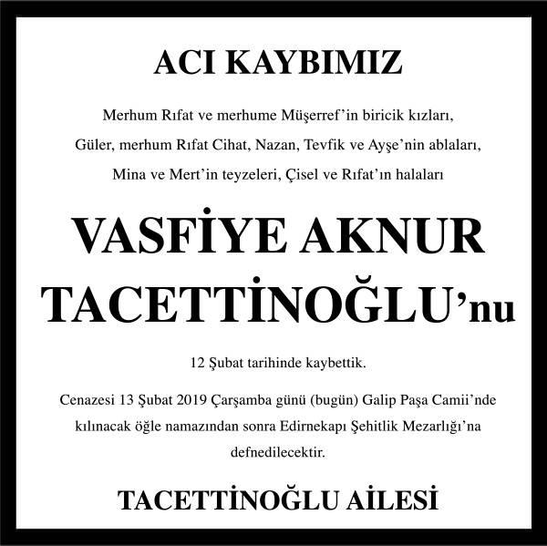 Vasfiye Aknur Tacettinoğlu Hürriyet Gazetesi Vefat ilanı