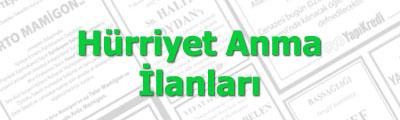 Hürriyet Gazetesi Anma İlanı. Hürriyet gazetesi, Sözcü, Sabah ve Milliyet gazete anma ilanları için hizmetinizdeyiz.