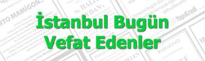 İstanbul Vefat Edenler, Hürriyet Cenaze İlan Sayfaları. Bugünkü Hürriyet gazetesi İstanbul vefat ilan sayfası