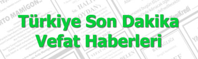 Hürriyet Son Dakika Vefat Haberleri. Vefatlarimiz.com vefat ilanı, vefat haber ve duyuru hizmetidir.