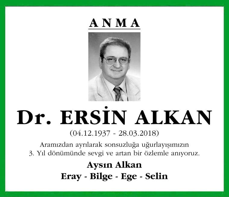ANMA Dr. ERSİN ALKAN (04.12.1937 - 28.03.2018) Aramızdan ayrılarak sonsuzluğa uğurlayışımızın 3. Yıl dönümünde sevgi ve artan bir özlemle anıyoruz. Aysın Alkan Eray - Bilge - Ege - Selin